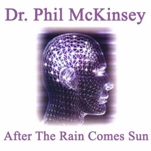 after the rain comes sun by dr phil mckinsey on amazon music. Black Bedroom Furniture Sets. Home Design Ideas