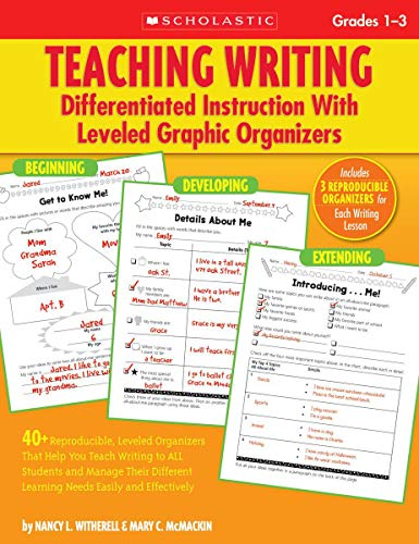 Teaching Writing: Differentiated Instruction With Leveled Graphic Organizers: 40+ Reproducible, Leveled Organizers That Help You Teach Writing to ALL ... Learning Needs Easily and Effectively ()