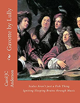 Gavotte by Lully: Keepers - Scales Aren't Just a Fish Thing - Igniting Sleeping Brains through Music (The 'Keepers' - Book Two 9)