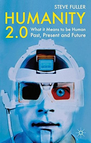 B.e.s.t Humanity 2.0: What it Means to be Human Past, Present and Future<br />[K.I.N.D.L.E]