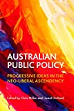 img - for Australian Public Policy: Progressive Ideas in the Neo-Liberal Ascendency book / textbook / text book