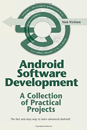 Android Software Development: A Collection of Practical Projects