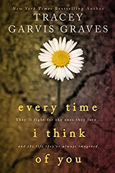 Every Time I Think of You by [Graves, Tracey Garvis]