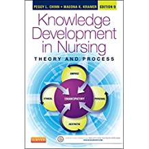 Knowledge Development in Nursing - E-Book: Theory and Process (Chinn,Integrated Theory and Knowledge Development in Nursing)