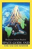 Space-Gods and the Tai-Chi Master, Daumants Elmars Prieditis, 0595293344