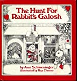 The Hunt for Rabbit's Galosh, Ann Schweninger, 0385001304