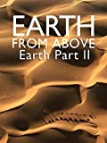 Search : Earth From Above- Earth Part II