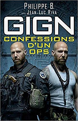 Amazon Fr Gign Confessions D Un Ops Jean Luc Riva