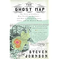 The Ghost Map: The Story of London's Most Terrifying Epidemic-and How It Changed Science, Cities, and the Modern World