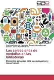 Las Colecciones de Medallas en Las Bibliotecas, Figueredo Figueredo Ana Luisa and Borrego Zaldivar Dianelis Lazara, 3845499176