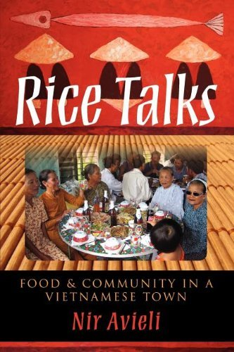 By Nir Avieli Rice Talks: Food and Community in a Vietnamese Town [Paperback] pdf