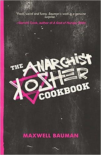 the anarchist kosher cookbook maxwell bauman 9781944866082 amazon