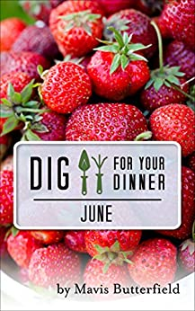 Dig for Your Dinner in June by [Butterfield, Mavis]