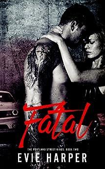 Fatal (Portland Street Kings Book 2) by [Harper, Evie]