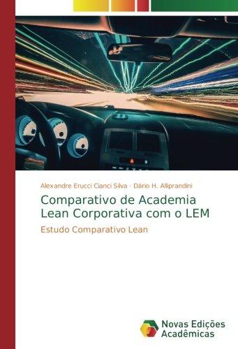 Read Online Comparativo de Academia Lean Corporativa com o LEM: Estudo Comparativo Lean (Portuguese Edition) pdf
