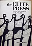 img - for The elite press; great newspapers of the world book / textbook / text book