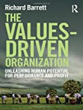 The Values-Driven Organization: Unleashing Human Potential for Performance and Profit, Richard Barrett, 0415815029