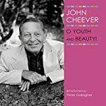 O Youth and Beauty!: The John Cheever Audio Collection | John Cheever