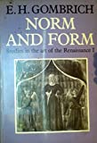 Norm and Form: Studies in the Art of the Renaissance I (Studies in the Art of the Renaissance, Vol 1)