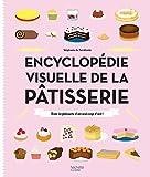 vignette de 'Encyclopédie visuelle de la pâtisserie (Stéphanie de Turckheim)'