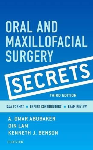 Oral and Maxillofacial Surgery Secrets, 3e by A. Omar Abubaker DMD PhD (2016-01-21)