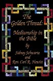 The Golden Thread: Mediumship in the Bible