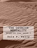 Book Cover for The Ostrich Mentality: Head in the sand ?
