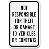 """SmartSign 3M Engineer Grade Reflective Sign, Legend """"Not Responsible for Theft or Damage to Vehicles"""", 18"""" High X 12"""" Wide, Black on White"""