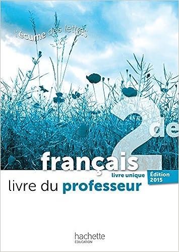 L Ecume Des Lettres 2de Livre Du Professeur Edition 2015