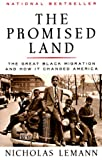 A New York Times bestseller, the groundbreaking authoritative history of the migration of African-Americans from the rural South to the urban North. A definitive book on American history, The Promised Land is also essential reading for educators and ...