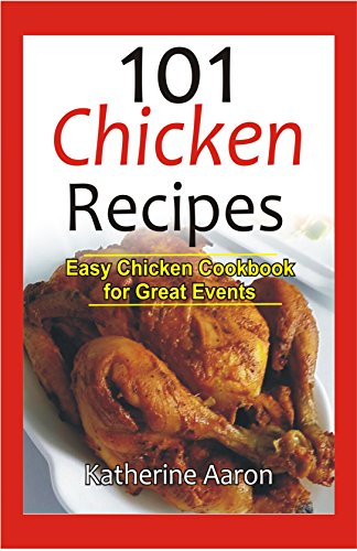 Emerald Mix (101 Chicken Recipes: Easy Chicken Cookbook for Great Events (Series 1))