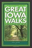 Great Iowa Walks: 50 Strolls, Rambles, Hikes, and Treks (A Trails Books Guide)