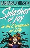 Splashes of Joy in the Cesspools of Life, Barbara Johnson, 0849933137