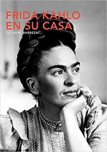frida kahlo en su casa spanish edition