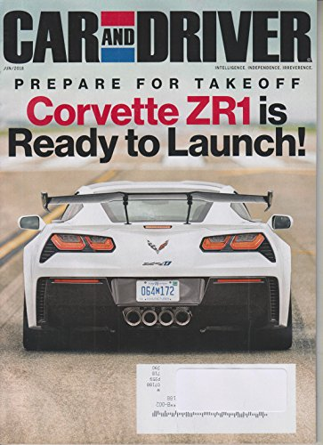 Car Magazine Driver And (Car and Driver June 2018 Corvette ZR1 Is Ready To Launch!)