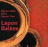 Lapon Balèze (feat. Aron Doyle, Alain Bedard, Raynald Drouin, Christian Pare & Michel Cote)