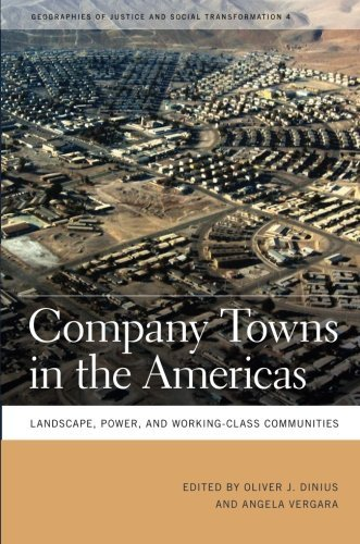 Company Towns in the Americas: Landscape, Power, and Working-Class Communities (Geographies of Justice and Social Transformation) (Geographies of Justice and Social Transformation - Silvia Canada