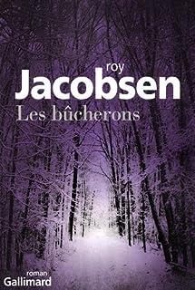 Les bûcherons, Jacobsen, Roy