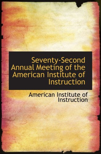Seventy-Second Annual Meeting of the American Institute of Instruction PDF