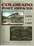 img - for Colorado Post Offices, 1859-1989: A Comprehensive Listing of Post Offices, Stations, and Branches book / textbook / text book