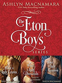 The Eton Boys Series 3-Book Bundle: What a Lady Craves, What a Lady Demands, What a Lady Requires by [Macnamara, Ashlyn]