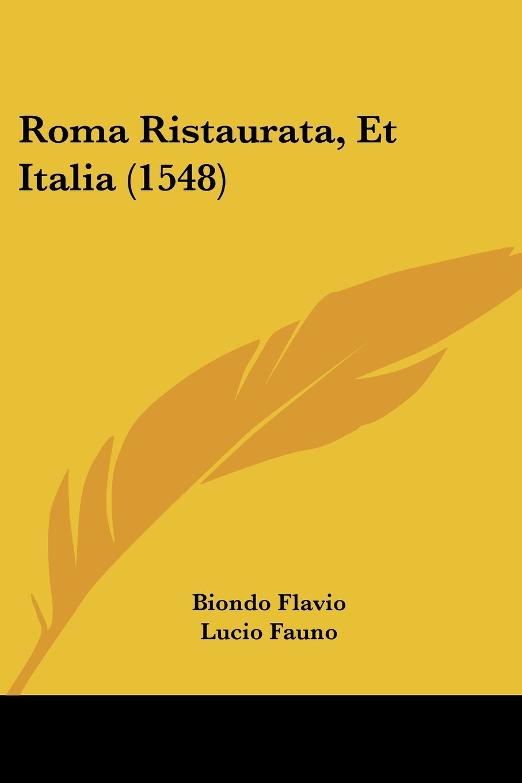Roma Ristaurata, Et Italia (1548) (Italian Edition) PDF