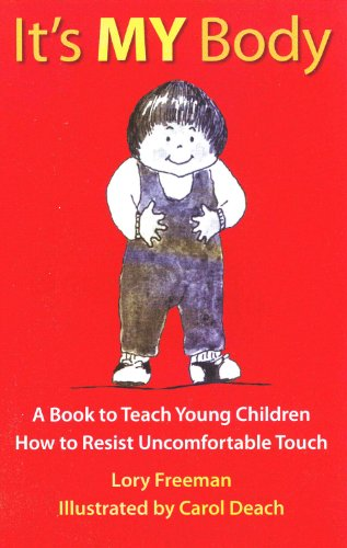It's MY Body: A Book to Teach Young Children How to Resist Uncomfortable Touch (Children's Safety Series and Abuse Prevention)