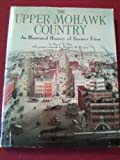 The upper Mohawk country: An illustrated history of Greater Utica