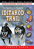 The Mystery on Alaska's Iditarod Trail (Real Kids, Real Places) (Real Kids! Real Places! (Paperback))