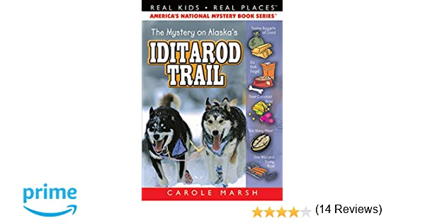 The Mystery on the Iditarod Trail (8) (Real Kids Real Places ...