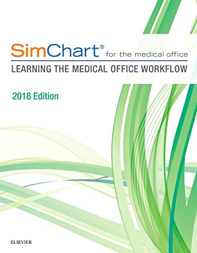 SimChart for the Medical Office: Learning The Medical Office Workflow - 2018 Edition, 1e
