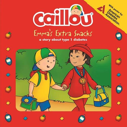 Caillou: Emma's Extra Snacks: Living with Diabetes (Playtime)