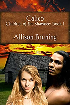 Calico (Children of the Shawnee Book 1) by [Bruning, Allison]