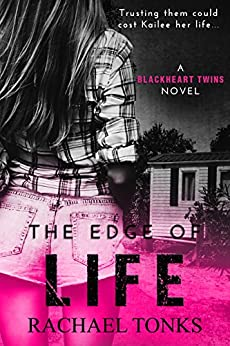 The edge of life: A Blackhearts twins novel (Book one) by [Tonks, Rachael]